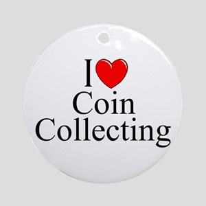 """""""I Love (Heart) Coin Collecting"""" Ornament (Round)"""