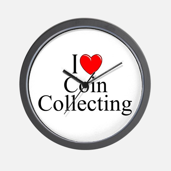 """""""I Love (Heart) Coin Collecting"""" Wall Clock"""