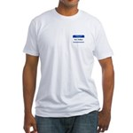 Hello My Name Is Your Stalker Fitted T-Shirt