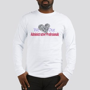 Administrative Professionals Long Sleeve T-Shirt