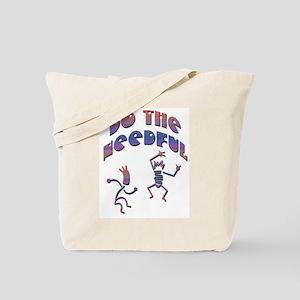 Do the Needful-B Tote Bag