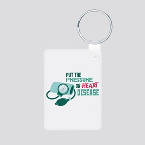 Put The Pressure On Heart Disease Keychains