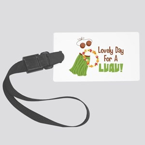 Lovely Day For A Luau! Luggage Tag