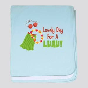 Lovely Day For A Luau! baby blanket