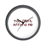You Can't Afford Me Wall Clock