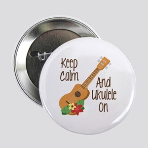 "keep Calm And Ukulele On 2.25"" Button"