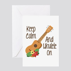 keep Calm And Ukulele On Greeting Cards