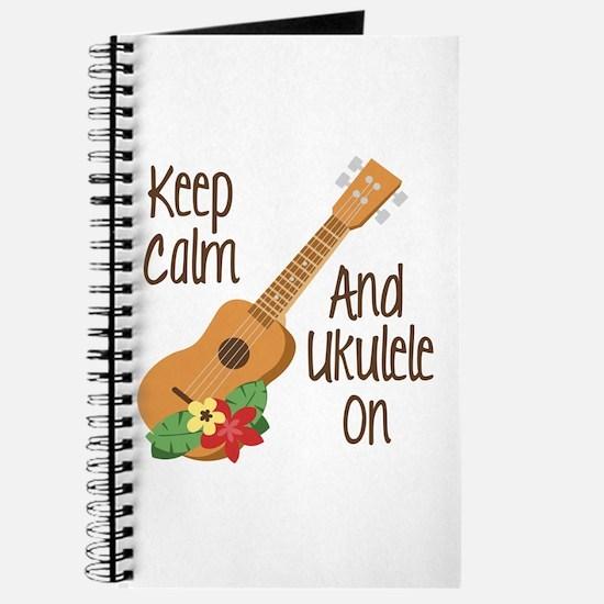 keep Calm And Ukulele On Journal