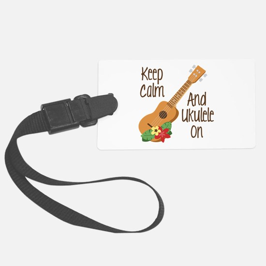keep Calm And Ukulele On Luggage Tag