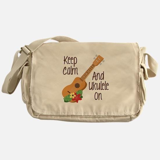 keep Calm And Ukulele On Messenger Bag