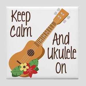 keep Calm And Ukulele On Tile Coaster