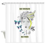 Be Unique Shower Curtain