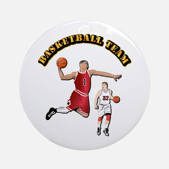 Sports - Basketball Team Ornament (Round)