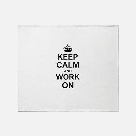 Keep Calm and Work on Throw Blanket