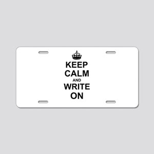 Keep Calm and Write on Aluminum License Plate