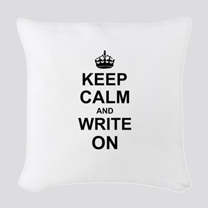 Keep Calm and Write on Woven Throw Pillow