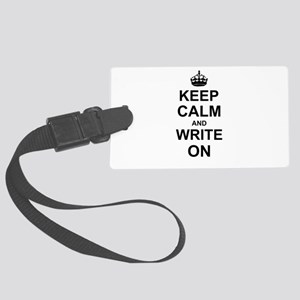Keep Calm and Write on Large Luggage Tag