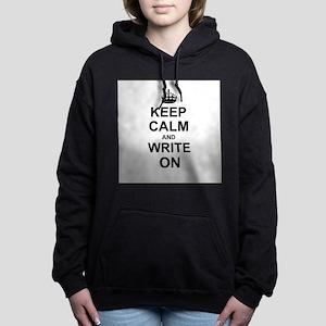 Keep Calm and Write on Hooded Sweatshirt