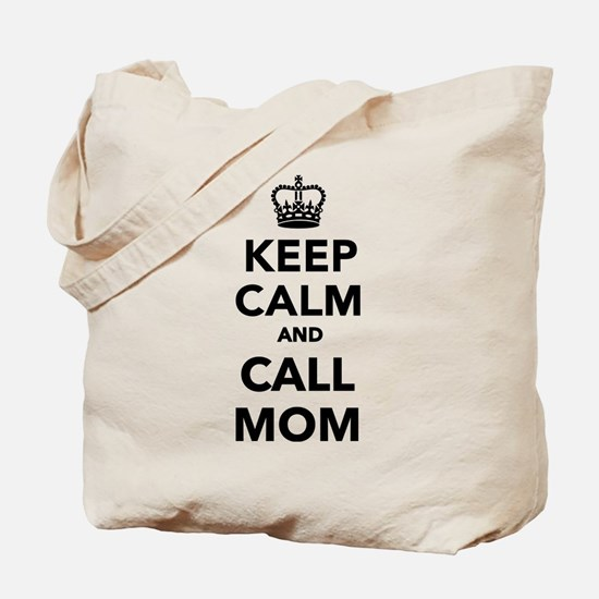 Keep calm and call Mom Tote Bag