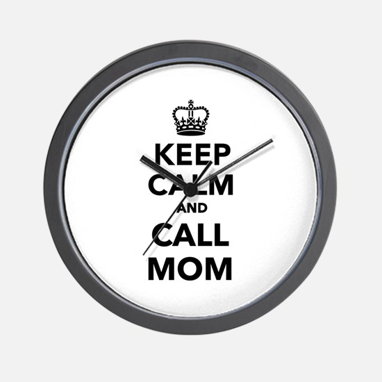 Keep calm and call Mom Wall Clock