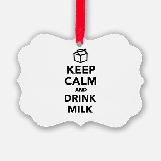 Keep calm and drink Milk Ornament
