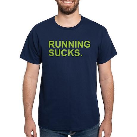 Running Sucks. T-Shirt