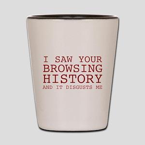 I Saw Your Browsing History Shot Glass
