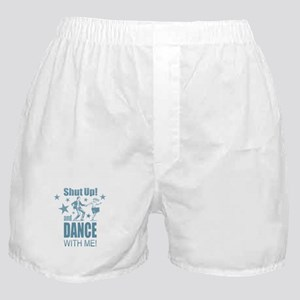 Shut Up and Dance Boxer Shorts