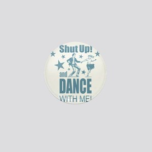 Shut Up and Dance Mini Button