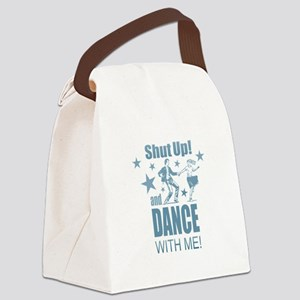 Shut Up and Dance Canvas Lunch Bag