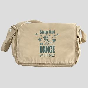 Shut Up and Dance Messenger Bag