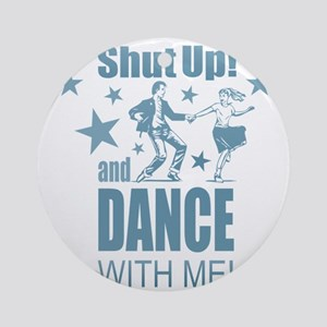 Shut Up and Dance Round Ornament