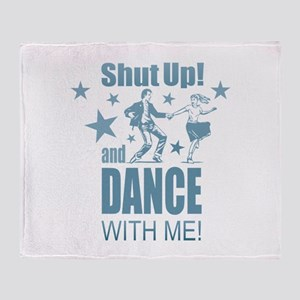 Shut Up and Dance Throw Blanket
