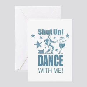 Shut Up and Dance Greeting Cards