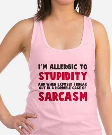 Allergic to stupidity Racerback Tank Top