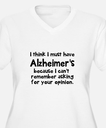 I must have Alzhe T-Shirt