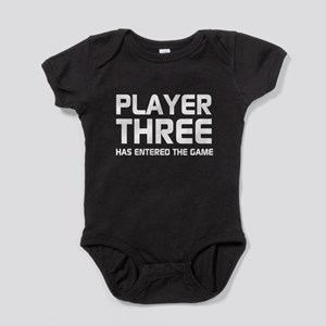 Player Three Has Entered The Game Baby Bodysuit
