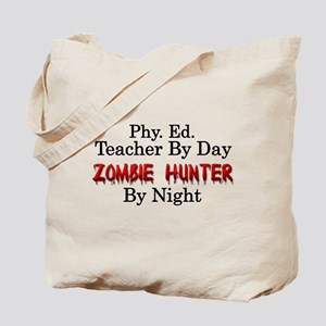 Phy. Ed. Teacher/Zombie Hunter Tote Bag