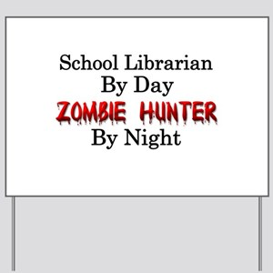 School Librarian/Zombie Hunter Yard Sign