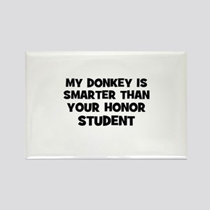 my donkey is smarter than you Rectangle Magnet