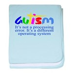Autism - Its not a processing error baby blanket