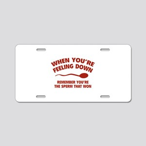 When You're Feeling Down Aluminum License Plate