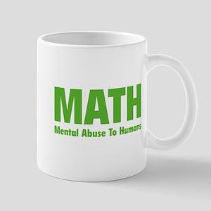 MATH Mental Abuse To Humans Mug