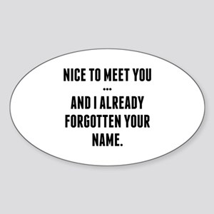 Nice To Meet You... Sticker (Oval)