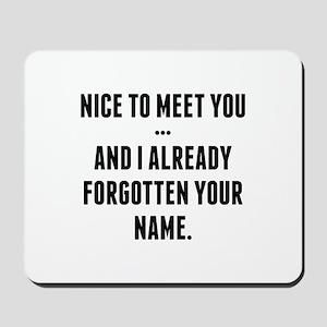 Nice To Meet You... Mousepad