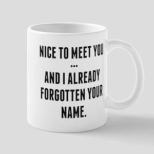 Nice To Meet You... Mug
