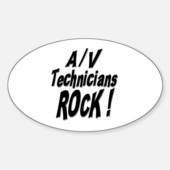 A/V Techs Rock ! Oval Decal