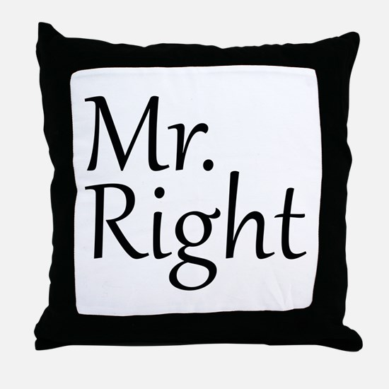 Mr. Right Throw Pillow