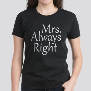 Mrs. Always Right Women's Dark T-Shirt