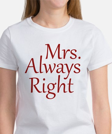 Mrs. Always Right Women's T-Shirt
